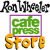 Ron Wheeler's Cafe Press eStore